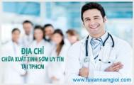 Địa chỉ chữa xuất tinh sớm hiệu quả tại TPHCM