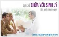 Địa chỉ chữa yếu sinh lý uy tín tại TPHCM