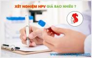 Xét nghiệm HPV giá bao nhiêu?
