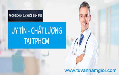 Địa chỉ phòng khám sức khỏe sinh sản nam giới ở đâu tại Tphcm?
