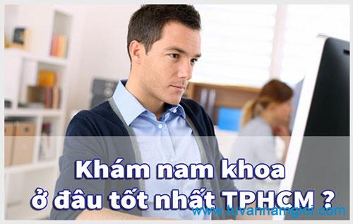 Tham khảo phòng khám nam khoa quận 7 Tphcm nào nên đến ?